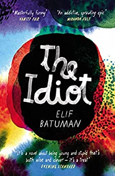 The Idiot by [Elif Batuman]