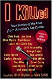 I Killed: True Stories of the Road from America's Top Comics by Shydner Ritch Schiff Mark (2006-10-03) Hardcover
