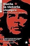 Hasta la victoria siempre. Il libretto rosso di Ernesto «Che» Guevara