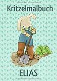 Kritzelmalbuch ELIAS: Hase mit Spaten: Personalisiertes DIN A4-Malbuch mit Blankoseiten zum Kritzeln und Malen für Kinder ab 2 Jahren. In diesem ... gehen und sind eine bleibende Erinnerung.