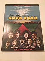 Choosing a Good Road 0615537014 Book Cover