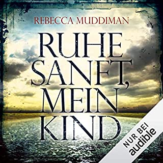 Ruhe sanft, mein Kind                   Autor:                                                                                                                                 Rebecca Muddiman                               Sprecher:                                                                                                                                 Vera Teltz                      Spieldauer: 11 Std. und 2 Min.     159 Bewertungen     Gesamt 4,3