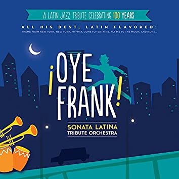 ¡Oye Frank! Sonata Latina Tribute Orchestra