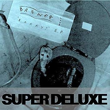 Sorry? (Super Deluxe)