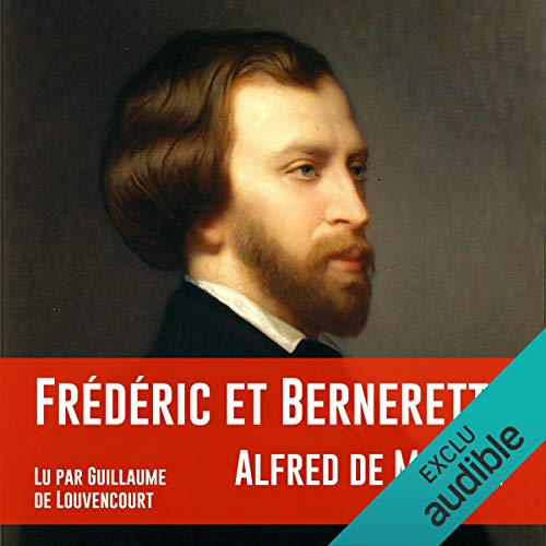 Frédéric et Bernerette                   By:                                                                                                                                 Alfred de Musset                               Narrated by:                                                                                                                                 Guillaume de Louvencourt                      Length: 1 hr and 58 mins     Not rated yet     Overall 0.0