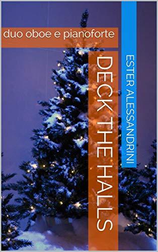 Deck the halls: duo oboe e pianoforte (Italian Edition)