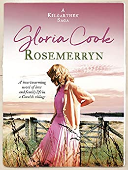 Rosemerryn: A heartwarming novel of love and family life in a Cornish village (The Kilgarthen Sagas Book 2) by [Gloria Cook]