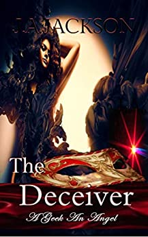 The Deceiver: Exhilarating Romance, Adventure & Desire! by [J. A. JACKSON]