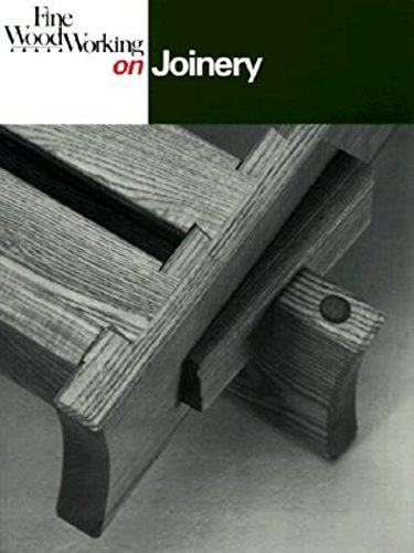 woodworking magazines Fine Woodworking On Joinery: 36 articles selected by the Editors of 'Fine Woodworking' magazine
