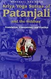 Kriya Yoga Sutras of Patañjali & the Siddhas: Translation, Commentary & Practice