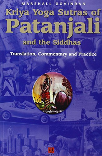 Kriya Yoga Sutras of Patañjali & the Siddhas: Translation, Commentary & Practice