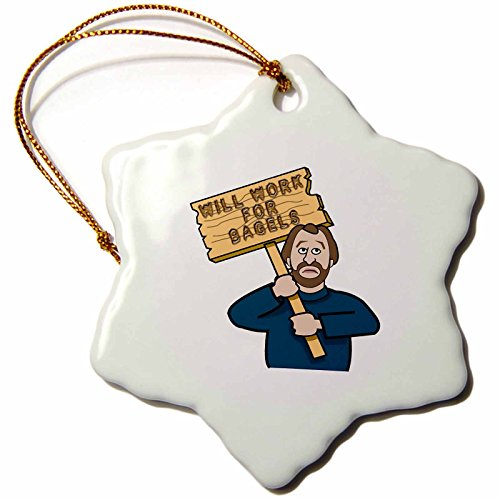 3dRose orn_117015_1 Funny Humorous Man Guy with a Sign Will Work for Bagels-Snowflake Ornament, Porcelain, 3-Inch