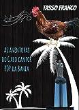 As Aventuras do Galo Cantor Pop da Bahia (Portuguese Edition)