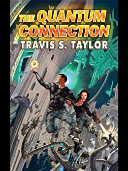 The Quantum Connection (Warp Speed Series Book 2) by [Travis S. Taylor]