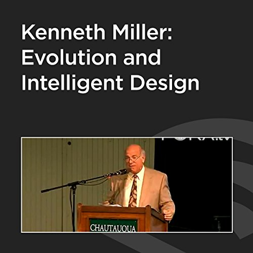Kenneth Miller: Evolution and Intelligent Design cover art