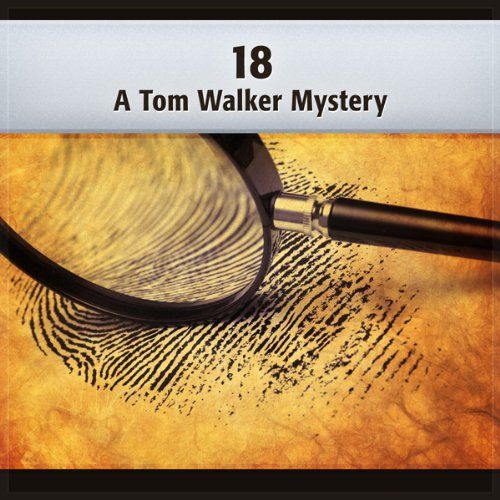 18: A Tom Walker Mystery audiobook cover art
