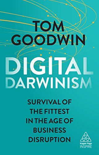 Digital Darwinism: Survival of the Fittest in the Age of Business Disruption (Kogan Page Inspire) (English Edition)