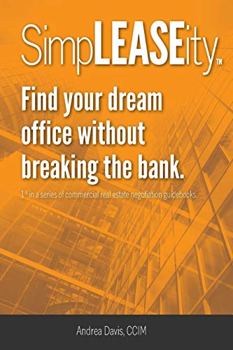 SimpLEASEity(TM): Find your dream office without breaking the bank.