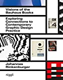 Visions of the Bauhaus Books: Exploring Connections to Contemporary Graphic Design Practice (NIGGLI EDITIONS)