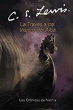 La travesia del Viajero del Alba: The Voyage of the Dawn Treader (Spanish edition) (Las cronicas de Narnia)