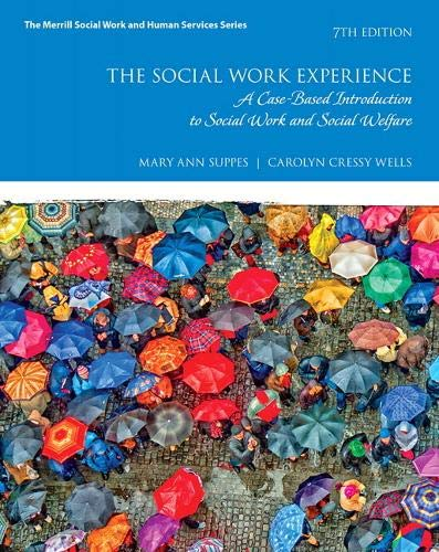 Social Work Experience, The: A Case-Based Introduction to Social Work and Social Welfare (Merrill Social Work and Human