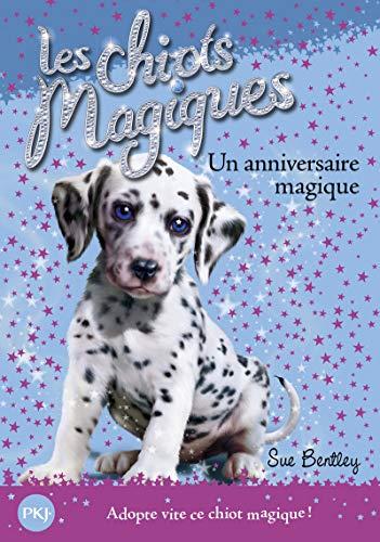 Les chiots magiques - tome 05 : Un anniversaire magique (05)
