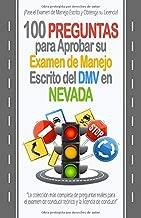 100 Preguntas para Aprobar su Examen de Manejo Escrito del DMV en Nevada: La colección más completa de preguntas reales para el examen de conducir teórico y la licencia de conducir. (Spanish Edition)