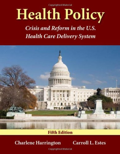 Health Policy: Crisis And Reform In The U.S. Health Care...