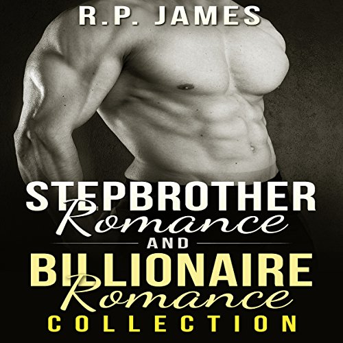 Stepbrother Romance and Billionaire Romance Collection                   By:                                                                                                                                 R.P. James                               Narrated by:                                                                                                                                 Veronica Heart                      Length: 3 hrs and 27 mins     18 ratings     Overall 3.4