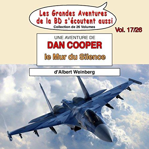 Couverture de Le Mur du Silence (Les Aventures de Dan Cooper 3)