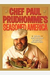 Chef Paul Prudhomme's Seasoned America Kindle Edition
