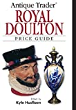 Antique Trader Royal Doulton Price Guide (English Edition)