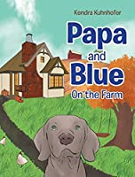 Papa and Blue: On the Farm