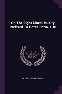 On the Eight Lines Usually Prefixed to Horat. Serm. 1. 10
