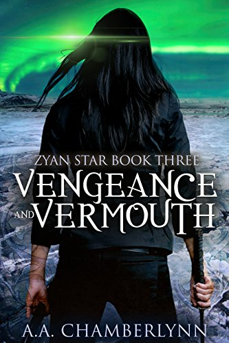 Vengeance and Vermouth (Zyan Star Book 3)