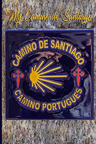 My Camino de Santiago: Notebook and Journal for Pilgrims on the Way of St. James - Diary and Preparation for the Christian Pilgrimage Route Camino Portugués - Tile