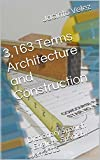 3,163 Terms Architecture and Construction: Dictionary Spanish - English - Spanish / Jan 2015