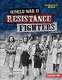 World War II Resistance Fighters (Heroes of World War II (Alternator Books ® ))