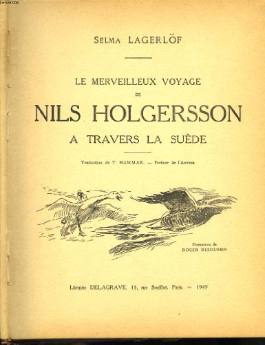 Les merveilleux voyages de nils holgersson à travers la suède.