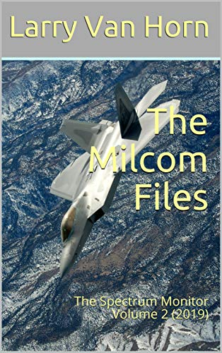 The Milcom Files: The Spectrum Monitor Volume 2 (2019) (English Edition)