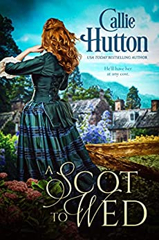 A Scot to Wed (Scottish Hearts Book 2) by [Callie Hutton]