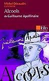 Alcools de Guillaume Apollinaire (Essai et dossier) - Folio - 22/01/1993