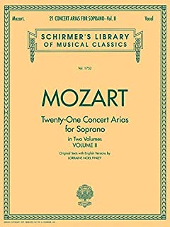 21 Concert Arias for Soprano - Volume II: Schirmer Library of Classics Volume 1752 Voice and Piano