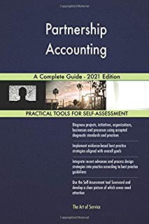 Partnership Accounting A Complete Guide - 2021 Edition
