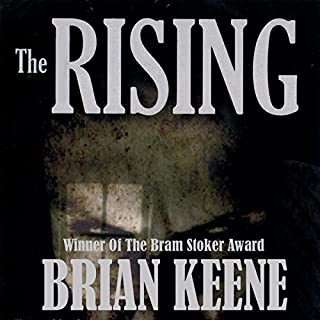 The Rising                   By:                                                                                                                                 Brian Keene                               Narrated by:                                                                                                                                 Peter Delloro                      Length: 9 hrs and 11 mins     150 ratings     Overall 3.4
