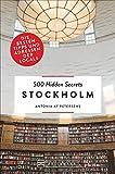 Bruckmann Reiseführer: 500 Hidden Secrets Stockholm. Die besten Tipps und Adressen der Locals. Ein Reiseführer mit garantiert den besten Geheimtipps und Adressen.