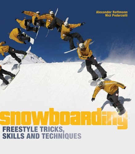 Rottmann, A: Snowboarding Freestyle Tricks, Skills and Techn