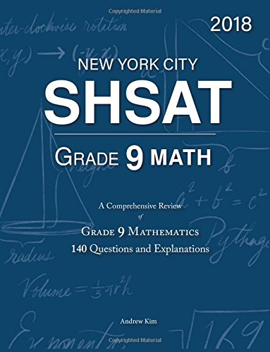 SHSAT Grade 9 Math: 9th Grade Mathematics; 140 Questions and Explanations