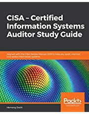 CISA – Certified Information Systems Auditor Study Guide: Aligned with the CISA Review Manual 2019 to help you audit, monitor, and assess information systems