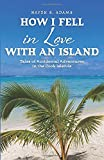 How I Fell in Love with an Island: Tales of Accidental Adventures in the Cook Islands